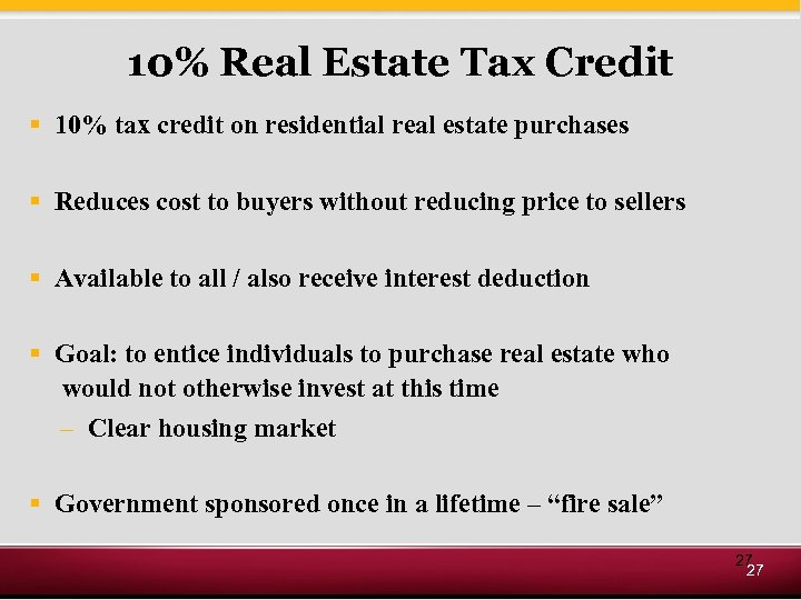 10% Real Estate Tax Credit § 10% tax credit on residential real estate purchases