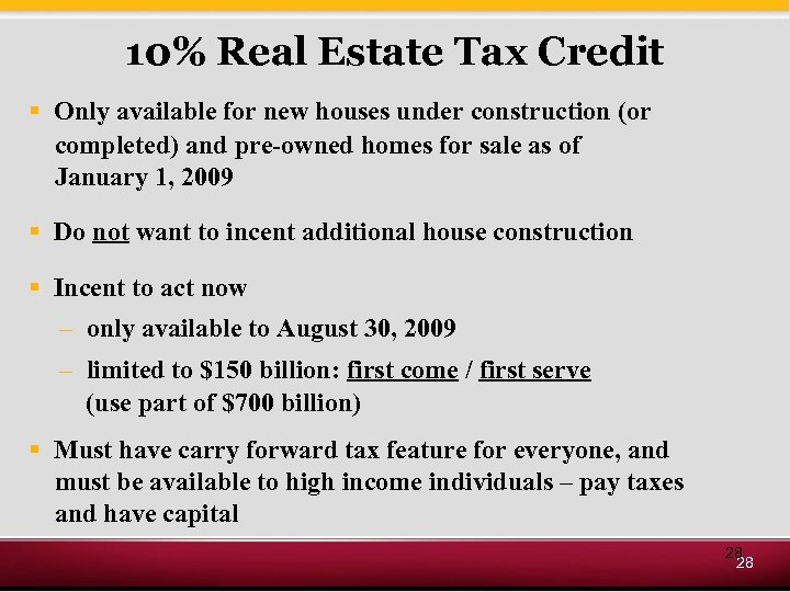 10% Real Estate Tax Credit § Only available for new houses under construction (or