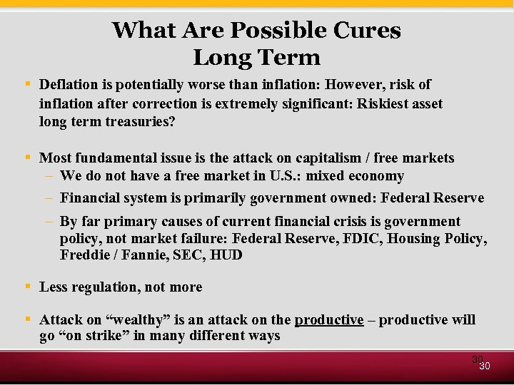 What Are Possible Cures Long Term § Deflation is potentially worse than inflation: However,