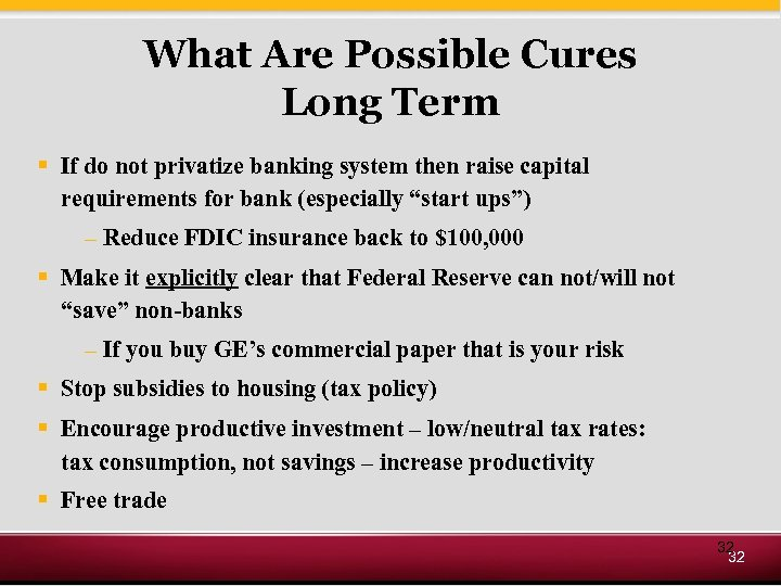 What Are Possible Cures Long Term § If do not privatize banking system then