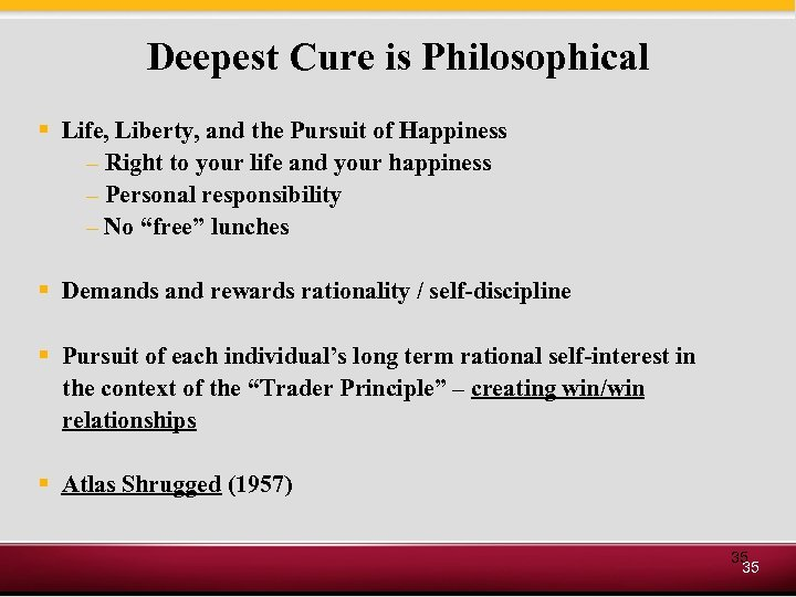 Deepest Cure is Philosophical § Life, Liberty, and the Pursuit of Happiness – Right