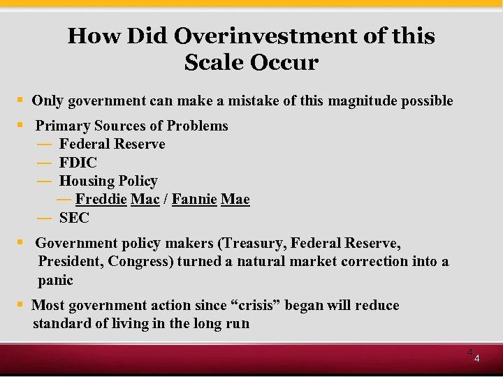How Did Overinvestment of this Scale Occur § Only government can make a mistake