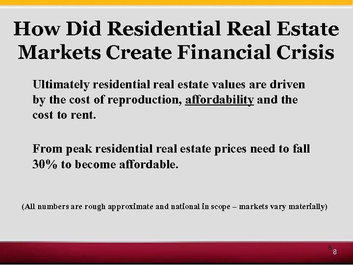 How Did Residential Real Estate Markets Create Financial Crisis Ultimately residential real estate values