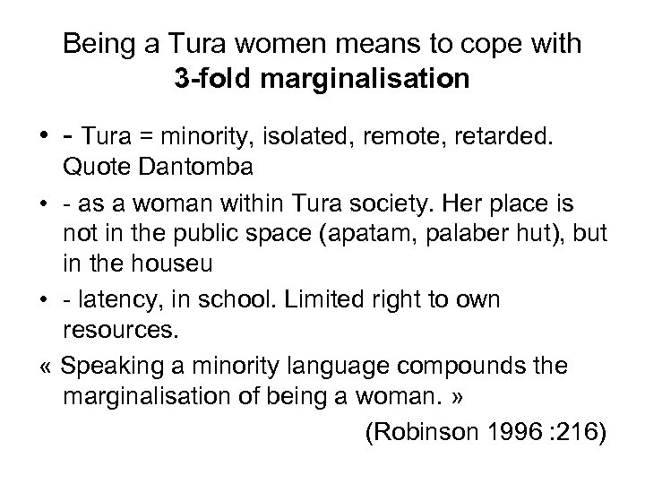 Being a Tura women means to cope with 3 -fold marginalisation • - Tura