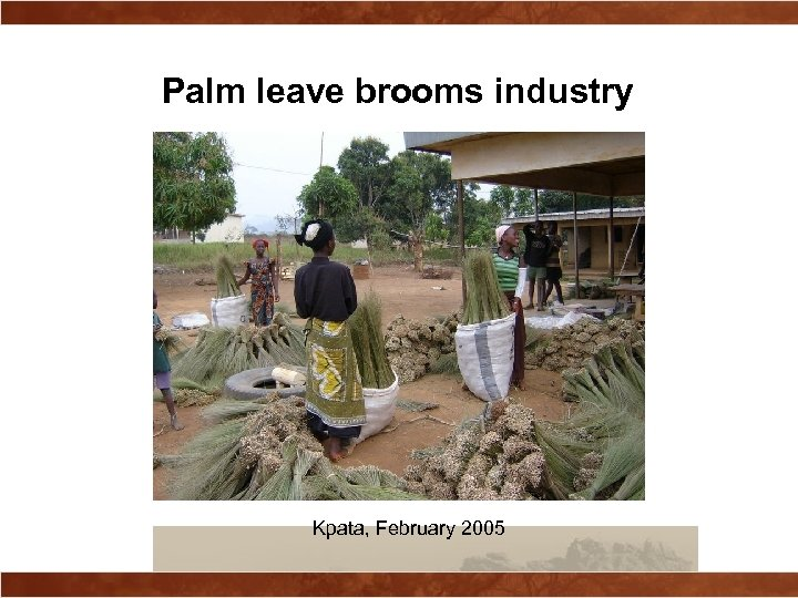 Palm leave brooms industry Kpata, February 2005