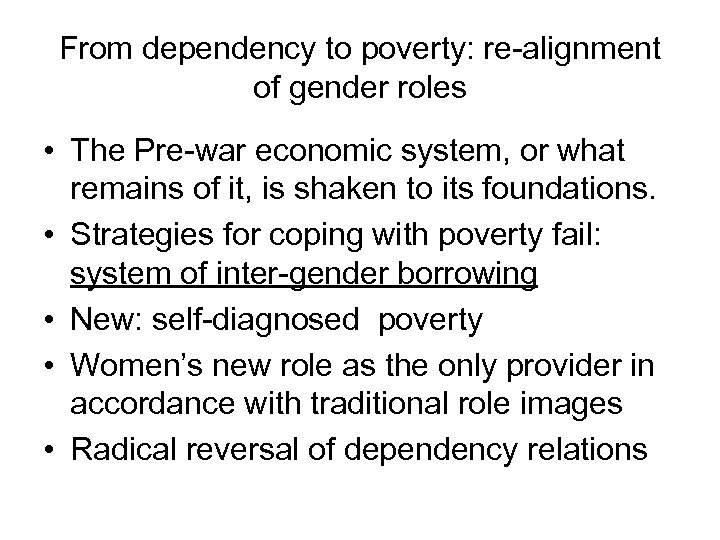 From dependency to poverty: re-alignment of gender roles • The Pre-war economic system, or
