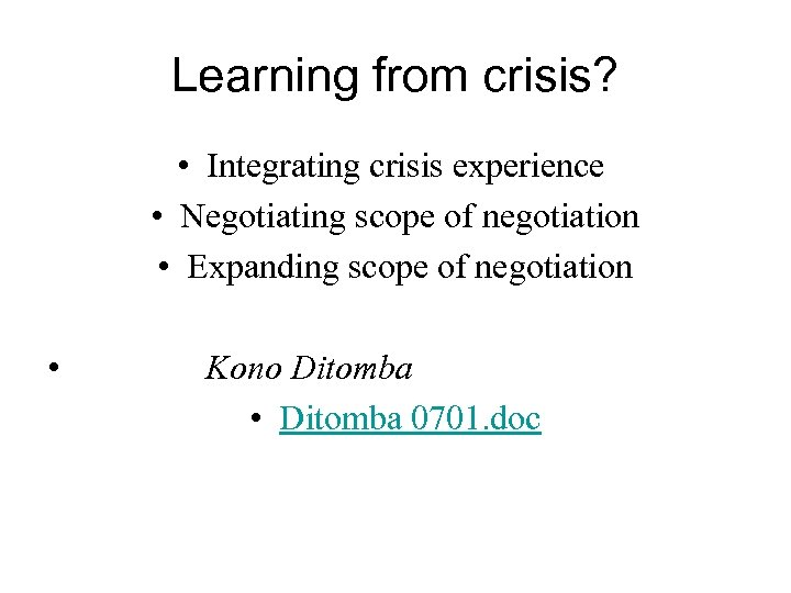 Learning from crisis? • Integrating crisis experience • Negotiating scope of negotiation • Expanding