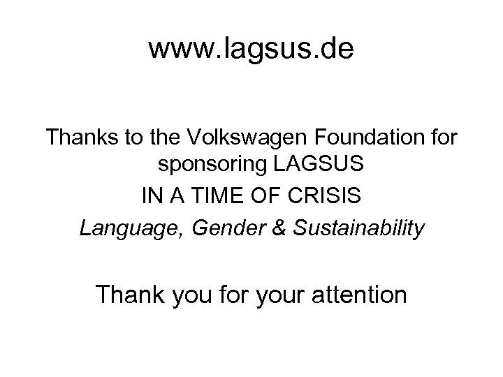 www. lagsus. de Thanks to the Volkswagen Foundation for sponsoring LAGSUS IN A TIME