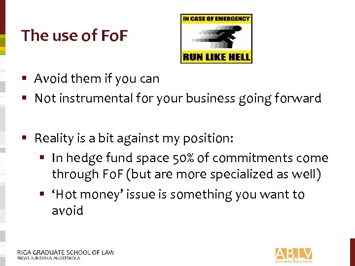 The use of Fo. F § Avoid them if you can § Not instrumental