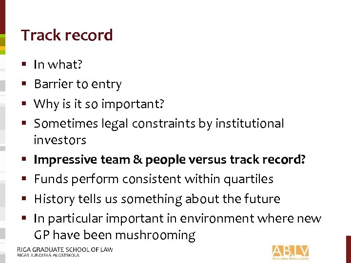 Track record § § § § In what? Barrier to entry Why is it