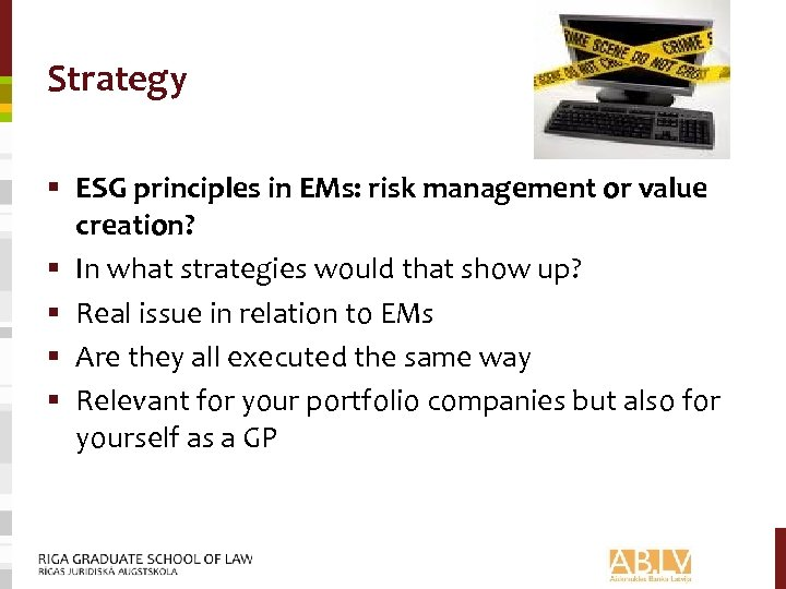 Strategy § ESG principles in EMs: risk management or value creation? § In what