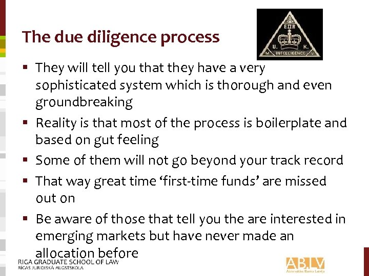 The due diligence process § They will tell you that they have a very
