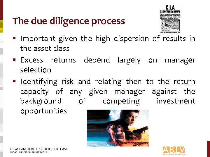 The due diligence process § Important given the high dispersion of results in the