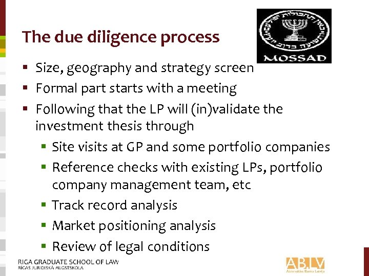 The due diligence process § Size, geography and strategy screen § Formal part starts