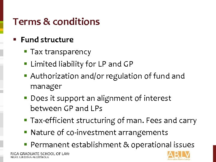 Terms & conditions § Fund structure § Tax transparency § Limited liability for LP
