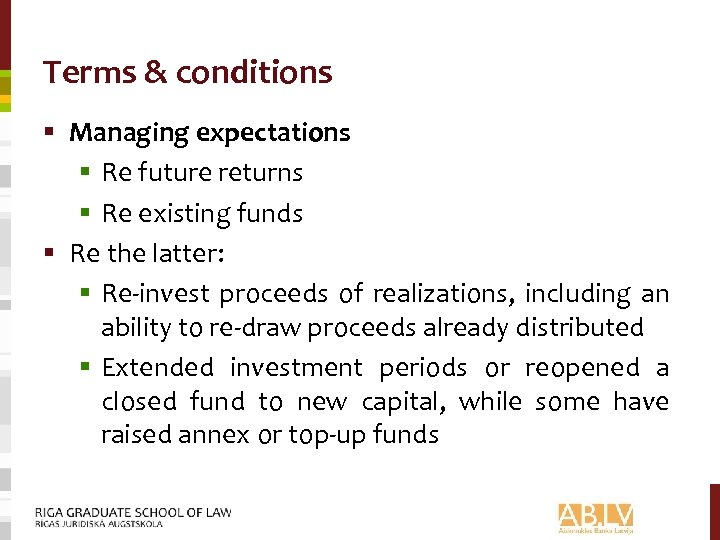 Terms & conditions § Managing expectations § Re future returns § Re existing funds