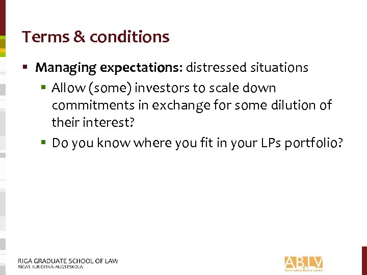 Terms & conditions § Managing expectations: distressed situations § Allow (some) investors to scale