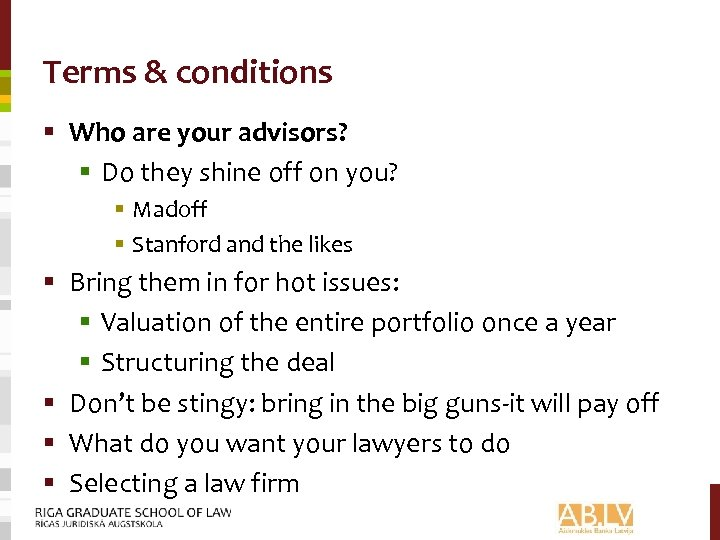 Terms & conditions § Who are your advisors? § Do they shine off on