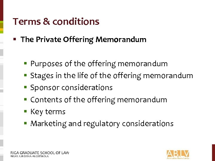 Terms & conditions § The Private Offering Memorandum § § § Purposes of the