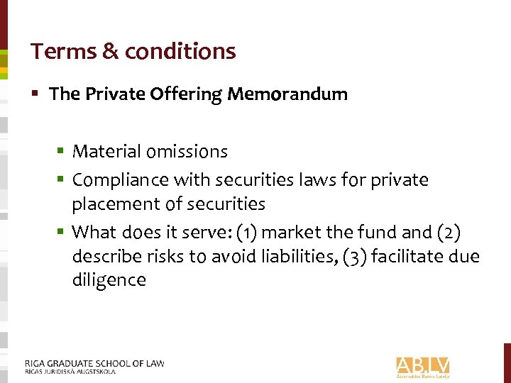 Terms & conditions § The Private Offering Memorandum § Material omissions § Compliance with
