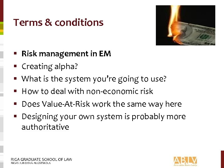 Terms & conditions § § § Risk management in EM Creating alpha? What is