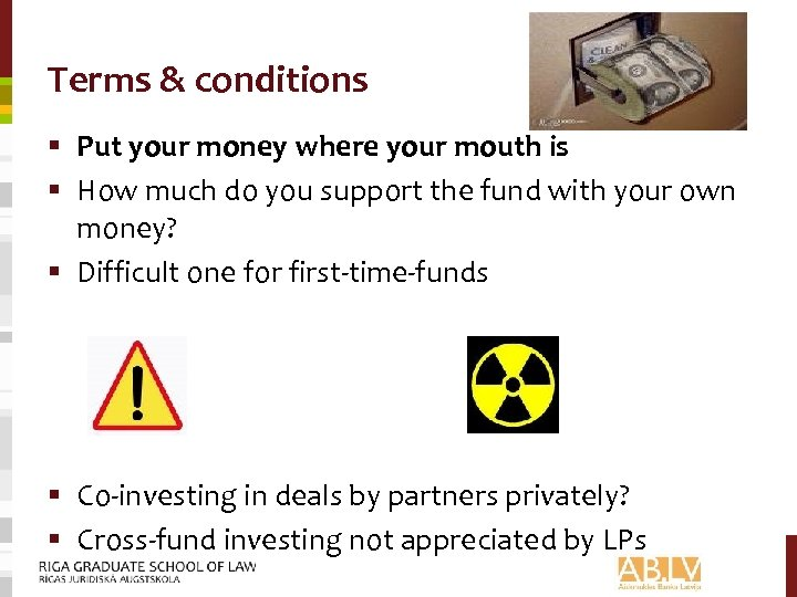 Terms & conditions § Put your money where your mouth is § How much