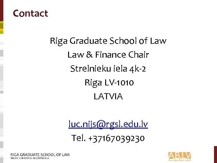 Contact Riga Graduate School of Law & Finance Chair Strelnieku iela 4 k-2 Riga