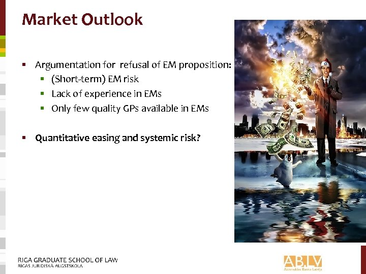 Market Outlook § Argumentation for refusal of EM proposition: § (Short-term) EM risk §