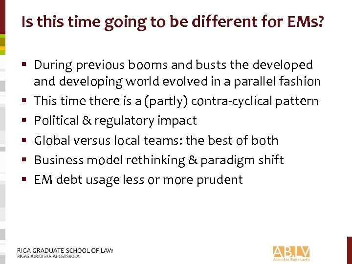 Is this time going to be different for EMs? § During previous booms and