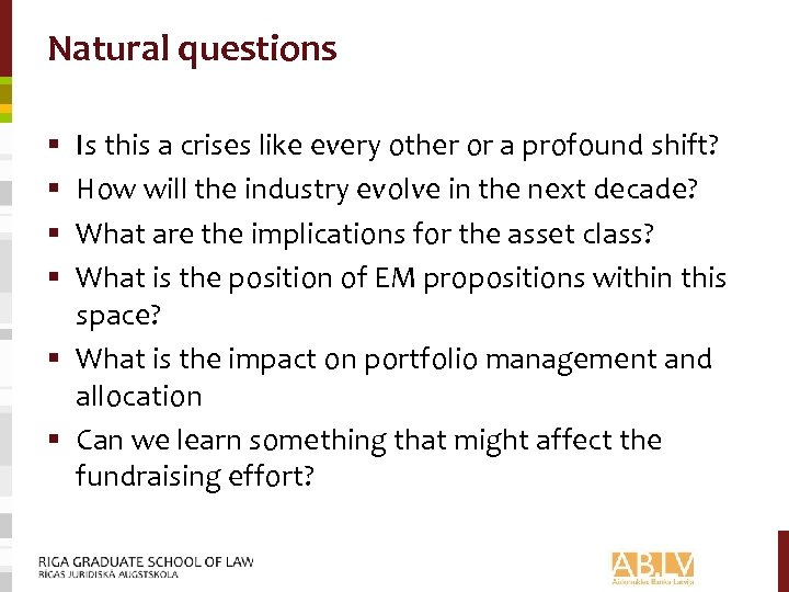 Natural questions Is this a crises like every other or a profound shift? How