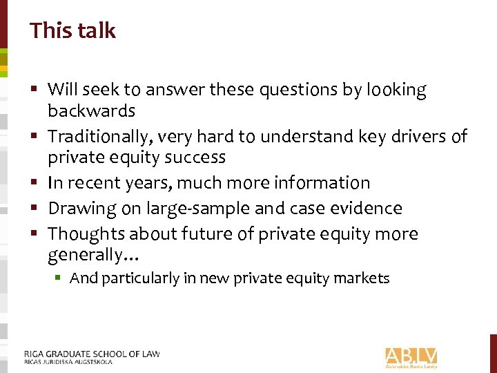 This talk § Will seek to answer these questions by looking backwards § Traditionally,