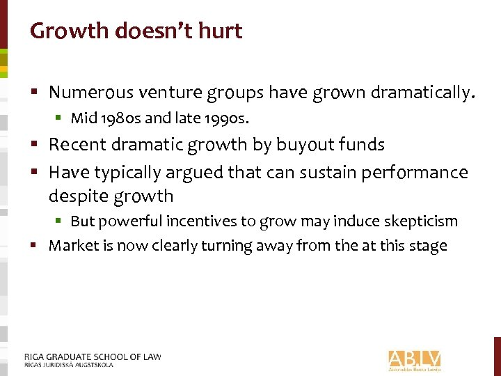 Growth doesn't hurt § Numerous venture groups have grown dramatically. § Mid 1980 s