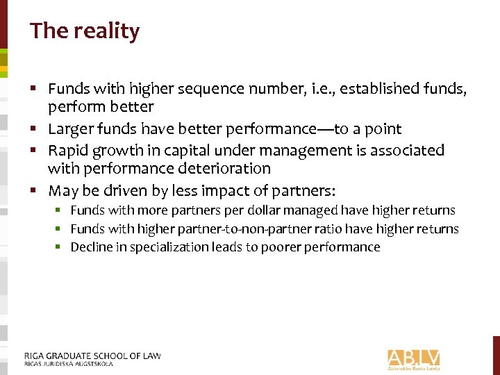 The reality § Funds with higher sequence number, i. e. , established funds, perform
