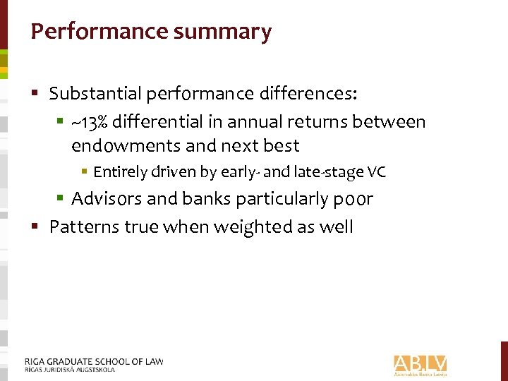 Performance summary § Substantial performance differences: § ~13% differential in annual returns between endowments