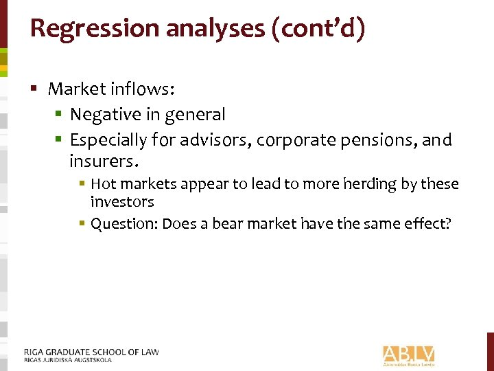 Regression analyses (cont'd) § Market inflows: § Negative in general § Especially for advisors,
