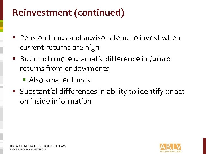 Reinvestment (continued) § Pension funds and advisors tend to invest when current returns are