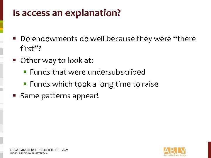 """Is access an explanation? § Do endowments do well because they were """"there first""""?"""