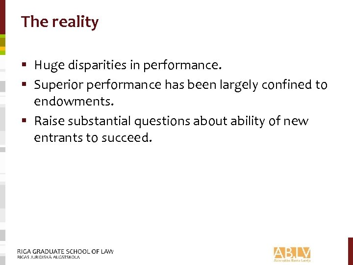 The reality § Huge disparities in performance. § Superior performance has been largely confined