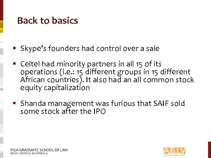 Back to basics § Skype's founders had control over a sale § Celtel had