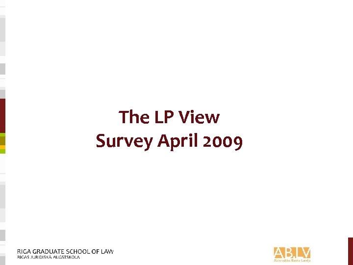 The LP View Survey April 2009