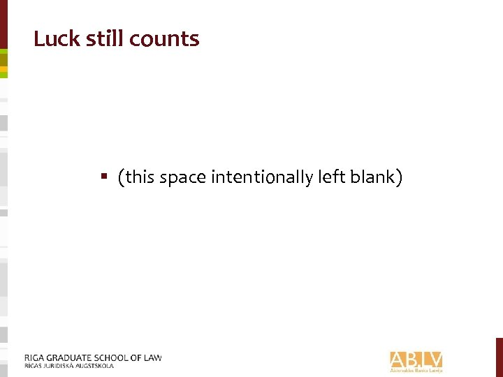 Luck still counts § (this space intentionally left blank)
