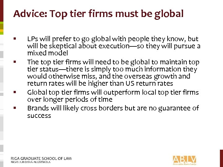 Advice: Top tier firms must be global § § LPs will prefer to go