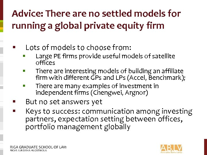 Advice: There are no settled models for running a global private equity firm §