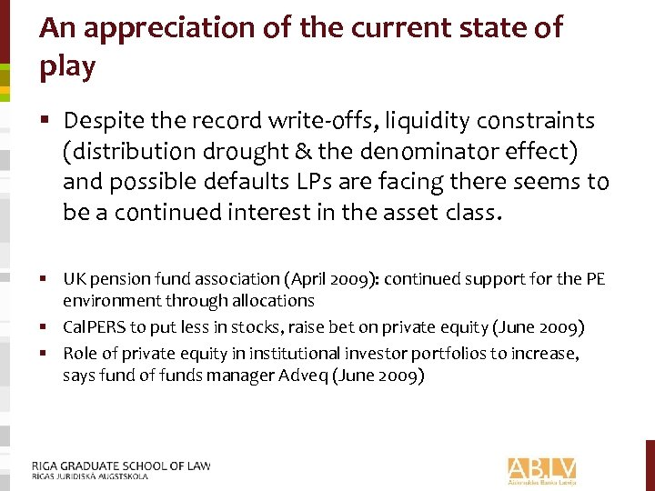 An appreciation of the current state of play § Despite the record write-offs, liquidity