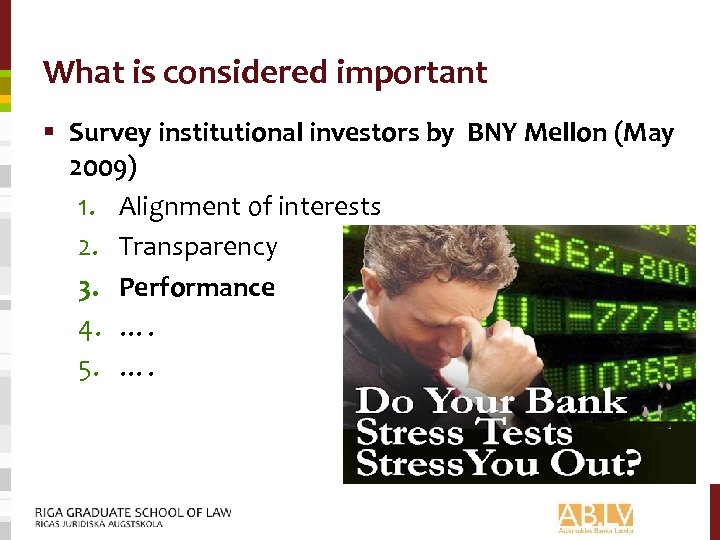 What is considered important § Survey institutional investors by BNY Mellon (May 2009) 1.