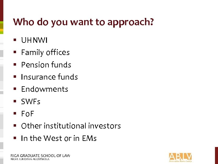 Who do you want to approach? § § § § § UHNWI Family offices