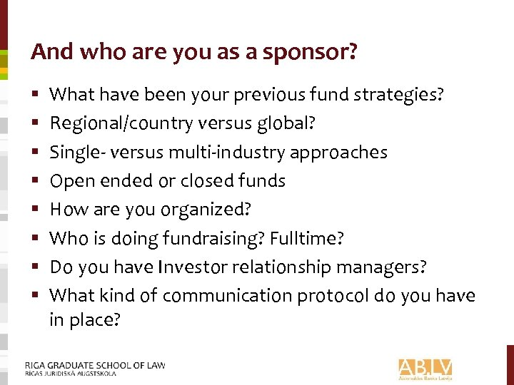 And who are you as a sponsor? § § § § What have been