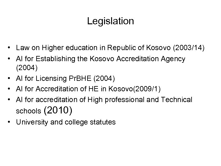 Legislation • Law on Higher education in Republic of Kosovo (2003/14) • AI for