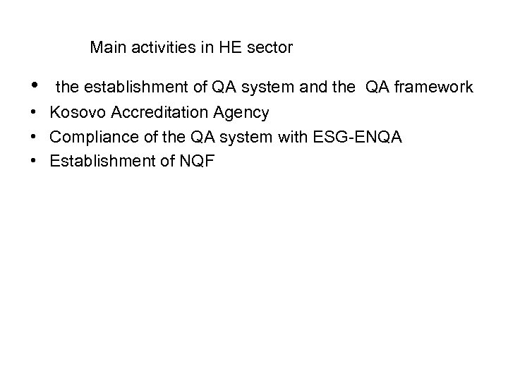 Main activities in HE sector • the establishment of QA system and the QA