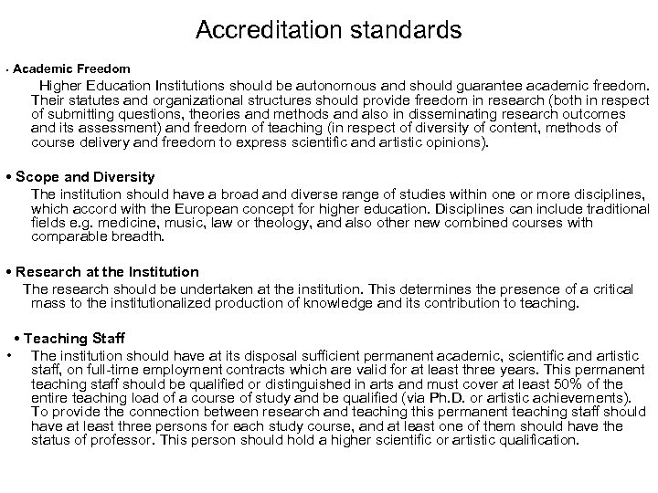 Accreditation standards Academic Freedom • Higher Education Institutions should be autonomous and should guarantee